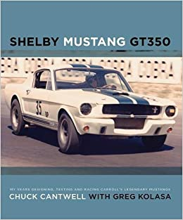 ??FULL?? Shelby Mustang GT350: My Years Designing, Testing And Racing Carroll's Legendary Mustangs. version academy Elettra Islandia round campana opinie