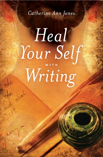 Heal Your Self with Writing