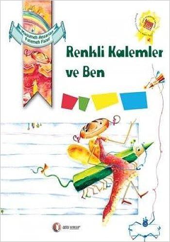 Renkli Kalemler Ve Ben Akram Ghasempour Levent Gonul 9786054362028