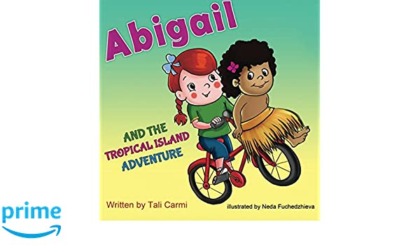 Abigail and the Tropical Island Adventure: Volume 4 ...