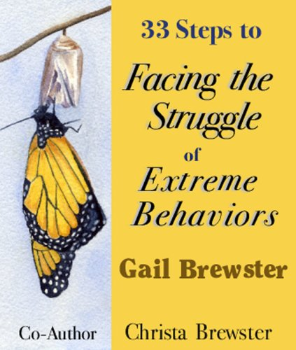 33 Steps to Facing the Struggle of Extreme Behaviors