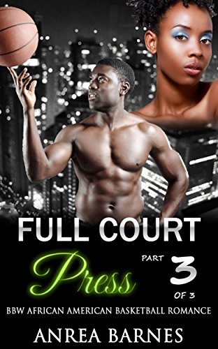 Search : Full Court Press Part Three: BBW African American Basketball Romance