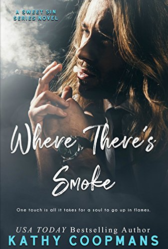Where There's Smoke (Sweet Sin Book 2) by [Coopmans, Kathy]