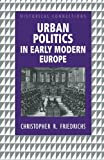 img - for Urban Politics in Early Modern Europe (Historical Connections) book / textbook / text book