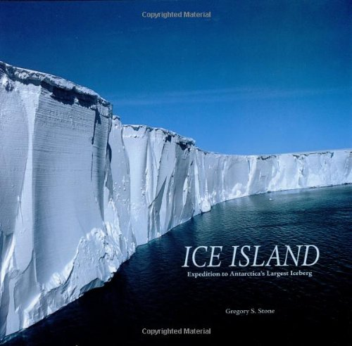 Ice Island: The Expedition to Antarctica's Largest Iceberg -