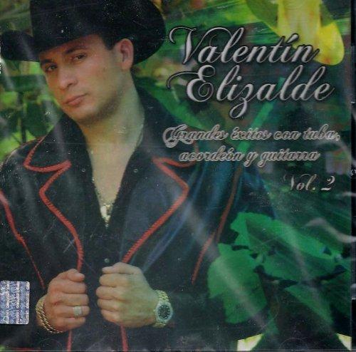 (Valentin Elizalde Grandes Exitos Con Tuba, Acordeon Y Guitarra Vol.2)
