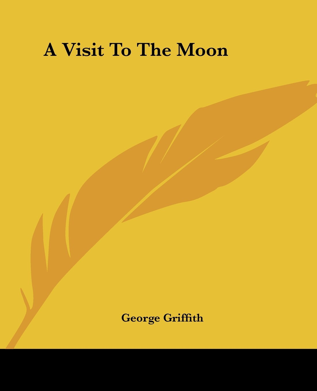 A Visit To The Moon: George Griffith: 9781419104060: Amazon