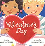 Valentine's Day, Anne F. Rockwell and Lizzy Rockwell, 0060511834