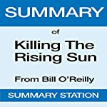 Summary of Killing the Rising Sun from Bill O'Reilly |  Summary Station