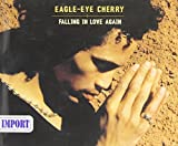Falling in Love Again by Eagle Eye Cherry (2015-01-20)