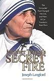 Mother Teresa's Secret Fire, Joseph Langford, 159276309X