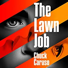The Lawn Job Audiobook by Chuck Caruso Narrated by Joe Formichella