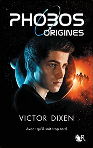 Phobos - Origines de Victor DIXEN 2016