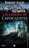 Les croisés de l'Apocalypse par Azaïs