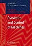 img - for Dynamics and Control of Machines (Foundations of Engineering Mechanics) by V.K. Astashev (2000-04-13) book / textbook / text book