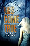 Lies Come True (The Avery Hart Trilogy Book 1)