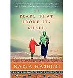 Nadia Hashimi The Pearl that Broke Its Shell (Hardback) - Common