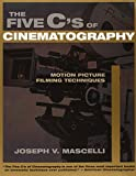 the 5 cs of cinematography - The Five C's of Cinematography: Motion Picture Filming Techniques