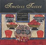 img - for Timeless Tastes: Turkish Culinary Culture book / textbook / text book