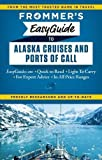 Frommer's EasyGuide to Alaska Cruises and Ports of Call (Easy Guides)