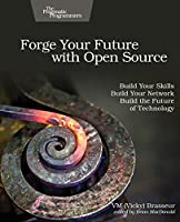 Forge Your Future with Open Source Front Cover