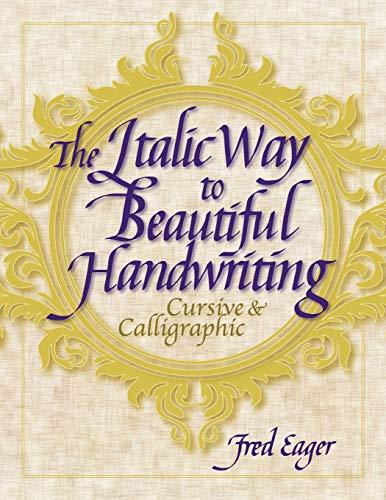 The Italic Way to Beautiful Handwriting: Cursive and Calligraphic