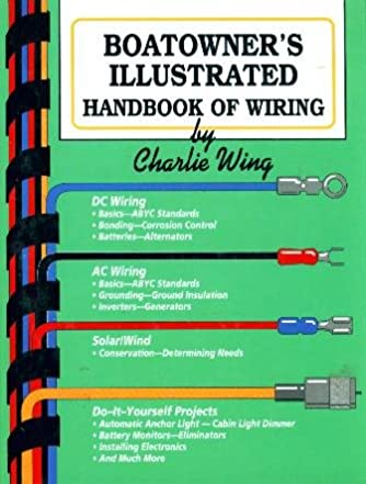 boatowner s illustrated handbook of wiring charlie wing rh amazon com ABYC Wire Size Table ABYC Color Code