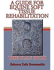 A Guide for Equine Soft Tissue Rehabilitation: The Plan Book