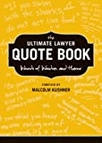 The Ultimate Lawyer Quote Book, Malcolm Kushner, 1627224130