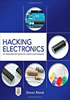 Hacking Electronics: An Illustrated DIY Guide for Makers and Hobbyists Front Cover