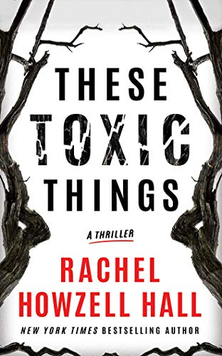 Book Cover: These Toxic Things: A Thriller