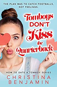 Tomboys Don't Kiss The Quarterback (How To Date A Tomboy Boo