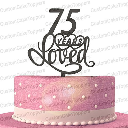 75 Years Loved Cake Topper Classy 75th Birthday Anniversary