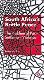 South Africa's Brittle Peace, Pierre du Toit, 0333779185
