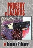 Progeny of Lazarus, Johanna Ridenow, 1463417861