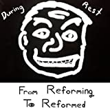From Reforming To Reformed