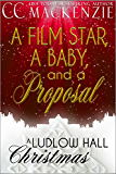 A Film Star, A Baby, And A Proposal: A Ludlow Hall Romance - Christmas
