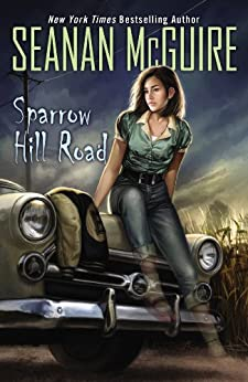 Sparrow Hill Road (Ghost Roads Book 1) by [McGuire, Seanan]