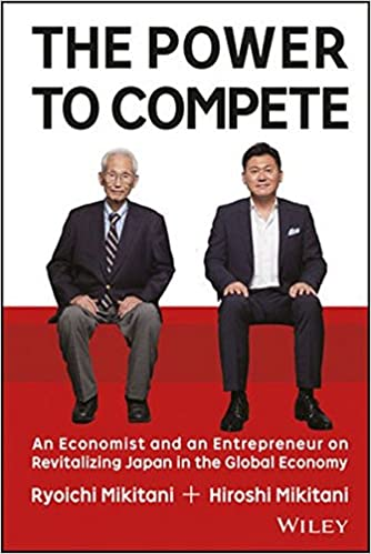 image for The Power to Compete: An Economist and an Entrepreneur on Revitalizing Japan in the Global Economy