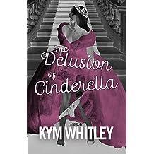 The Delusion of Cinderella