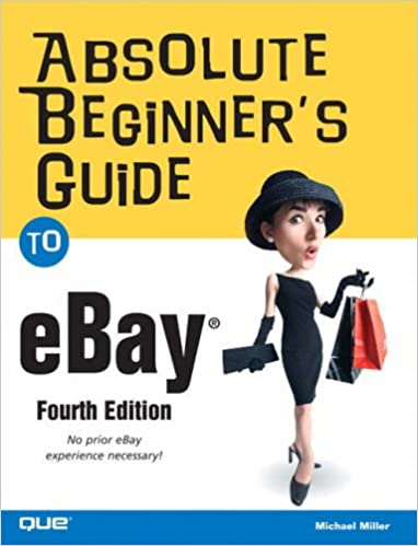 Absolute Beginner's Guide to eBay (The Absolute Beginner's Guide)