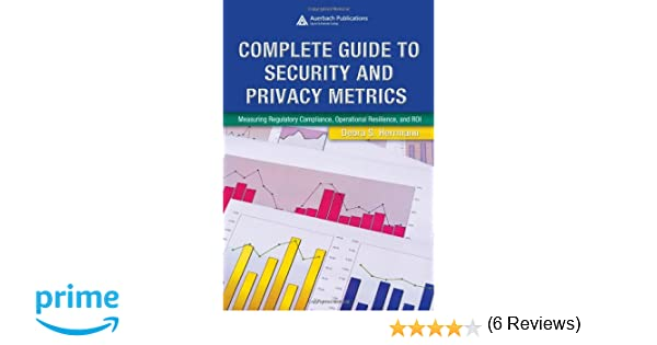 Complete Guide to Security and Privacy Metrics: Measuring ...