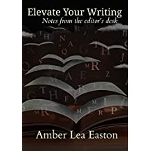 Elevate Your Writing: Notes from the Editor's desk
