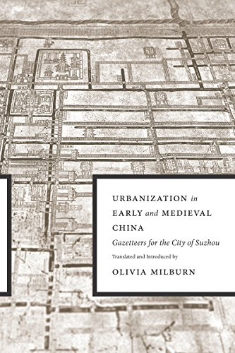 Urbanization in Early and Medieval China: Gazetteers for the City of - China Jiangsu Suzhou
