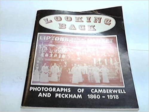 Book Looking Back: Photographs of Camberwell and Peckham, 1860-1918