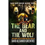 The Bear and the Wolf: An Islamic State of Europe Military Thriller (Van Der Beer Book 1)