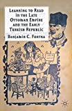 img - for Learning to Read in the Late Ottoman Empire and the Early Turkish Republic by Benjamin C. Fortna (2012-11-13) book / textbook / text book