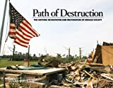 Path of Destruction : The Historic Devastation and Restoration of Dekalb County, Alabama, , 1597253235