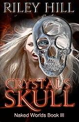 Crystal's Skull (Naked Worlds) (Volume 3)