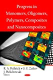 Progress in Monomers, Oligomers, Polymers, Composites and Nanocomposites, , 160456878X